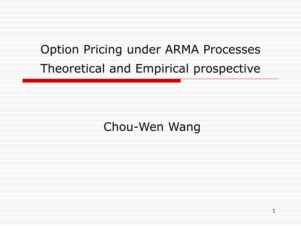 option pricing under arma processes theoretical and empirical prospective l.