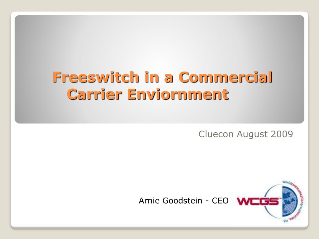 freeswitch in a commercial carrier enviornment l.