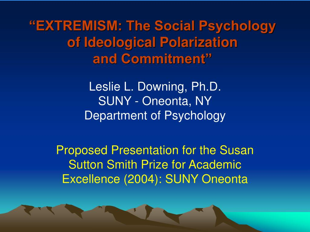 extremism the social psychology of ideological polarization and commitment l.