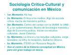 sociolog a cr tica cultural y comunicaci n en m xico