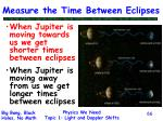 measure the time between eclipses