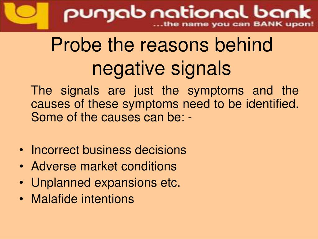 Probe the reasons behind negative signals