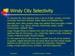 windy city selectivity