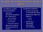le ragioni del ritardo economico sociale e politico