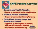 cnpe pending activities
