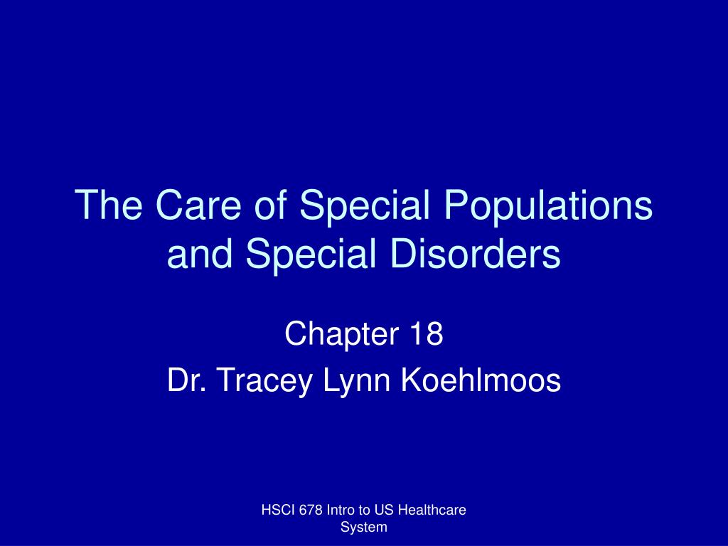 the care of special populations and special disorders l.
