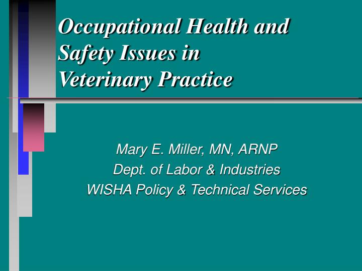 occupational health and safety issues in veterinary practice n.