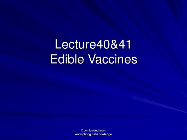 lecture40 41 edible vaccines n.