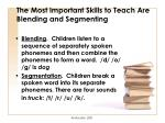 the most important skills to teach are blending and segmenting
