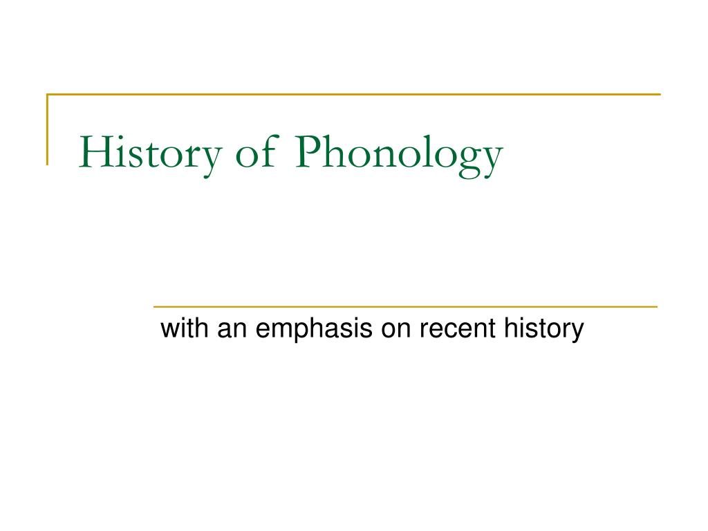 history of phonology l.