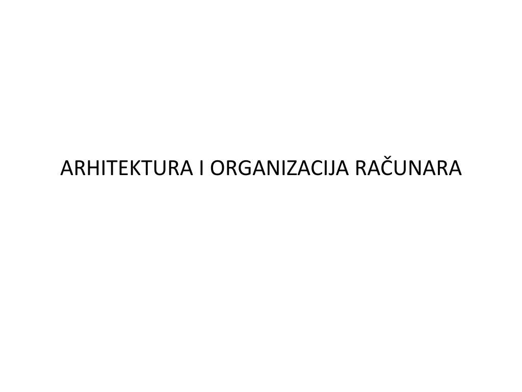 arhitektura i organizacija ra unara l.