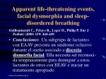 apparent life threatening events facial dysmorphia and sleep disordered breathing