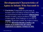 developmental characteristics of apnea in infants who succumb to sids