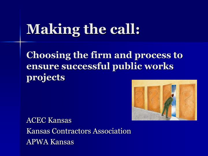 choosing the firm and process to ensure successful public works projects n.