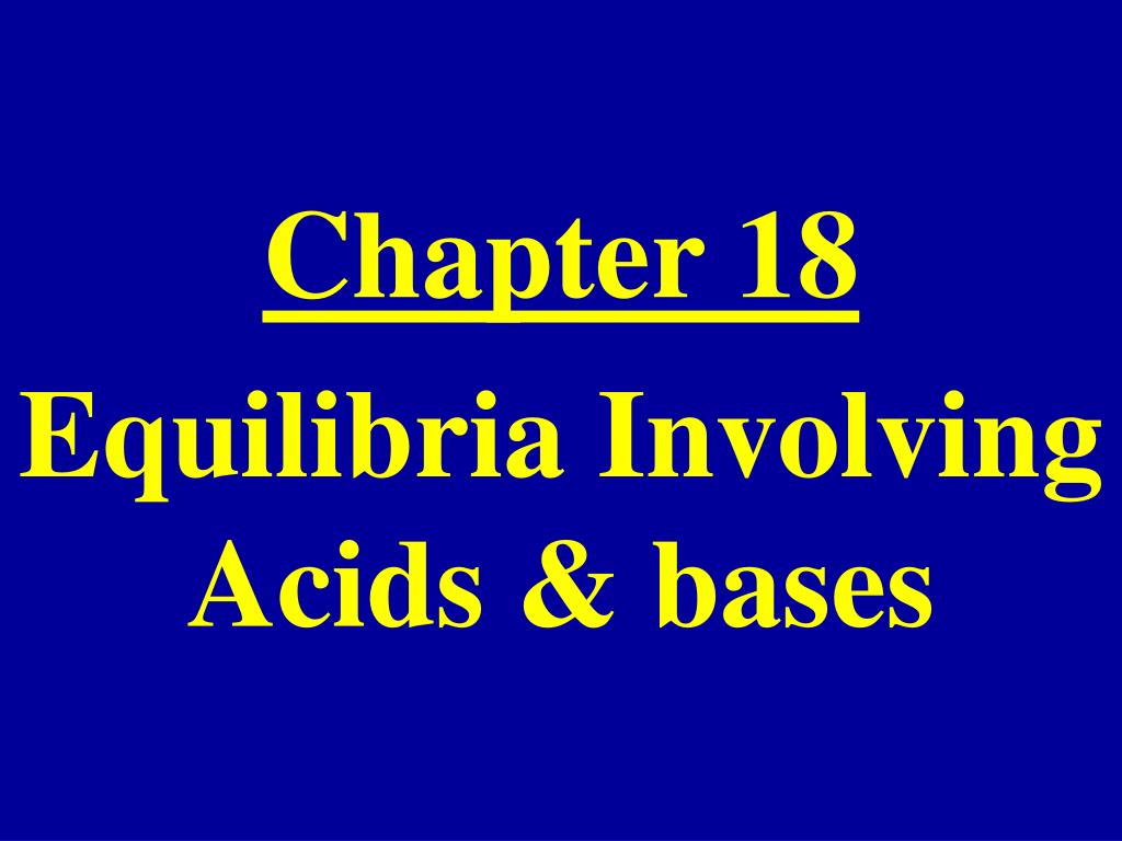 chapter 18 equilibria involving acids bases l.