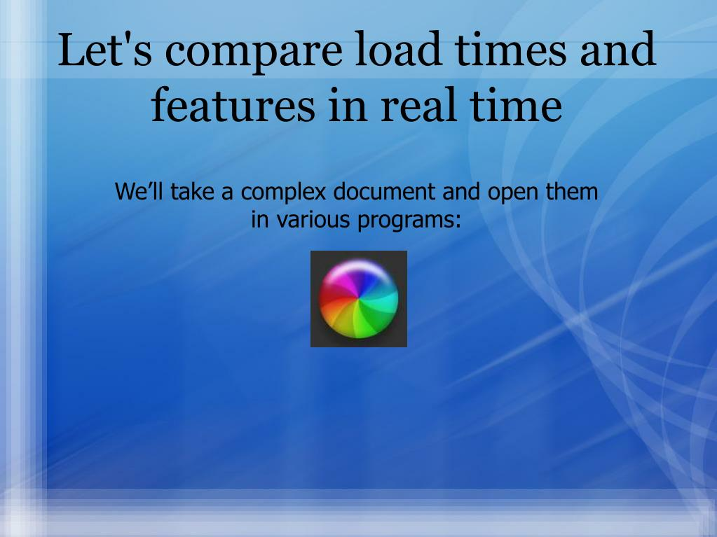 Let's compare load times and features in real time