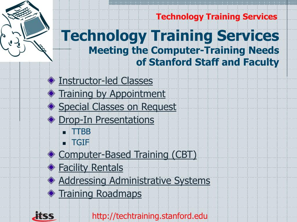 technology training services meeting the computer training needs of stanford staff and faculty l.