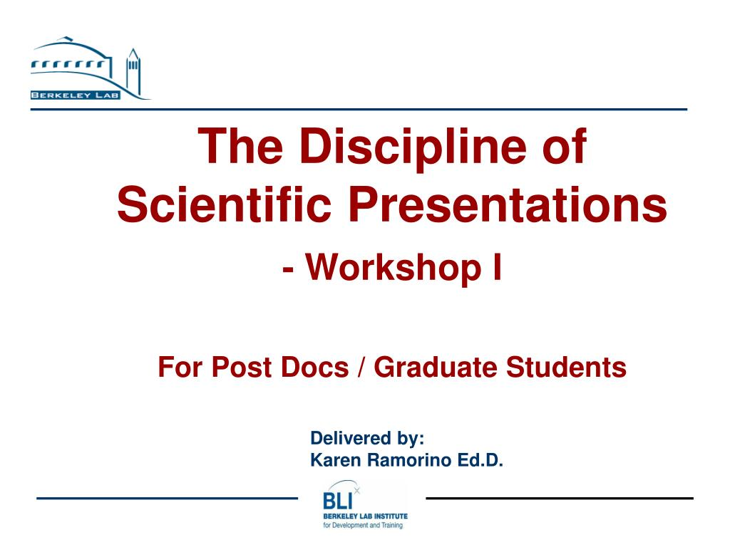 the discipline of scientific presentations workshop i for post docs graduate students l.
