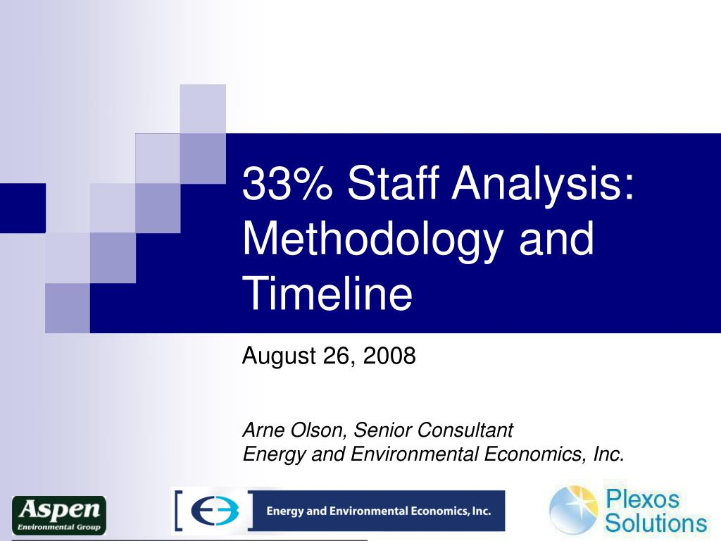 33 staff analysis methodology and timeline l.