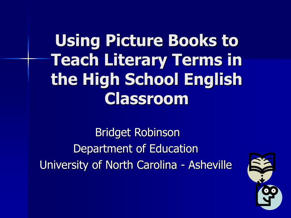 using picture books to teach literary terms in the high school english classroom l.