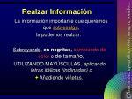 realzar informaci n