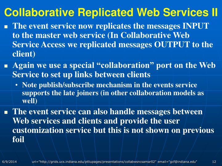 Collaborative Replicated Web Services II