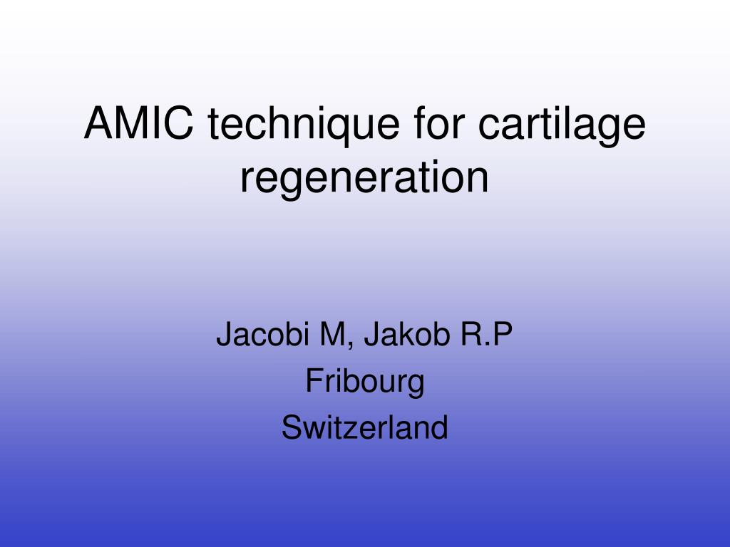 amic technique for cartilage regeneration l.