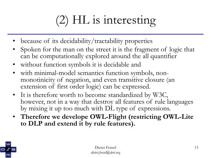(2) HL is interesting