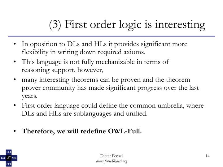 (3) First order logic is interesting