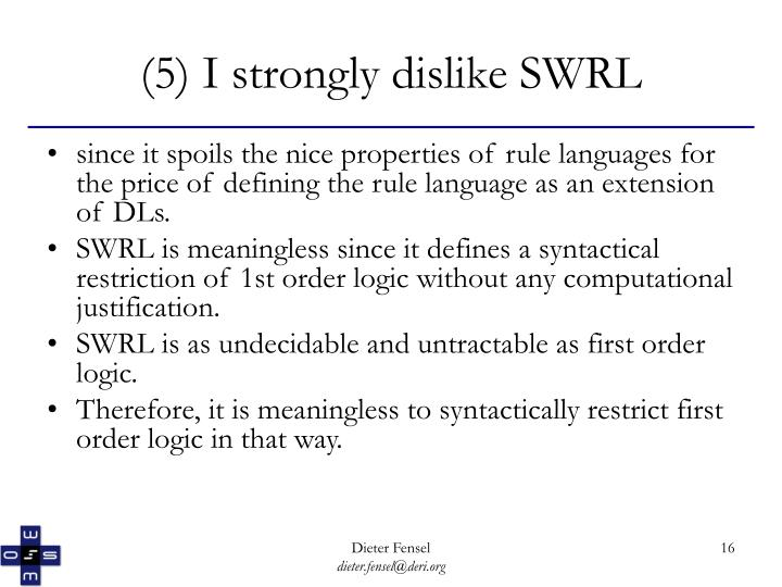 (5) I strongly dislike SWRL