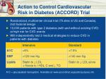 action to control cardiovascular risk in diabetes accord trial