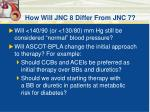 how will jnc 8 differ from jnc 7