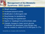 management of the metabolic syndrome 2005 update