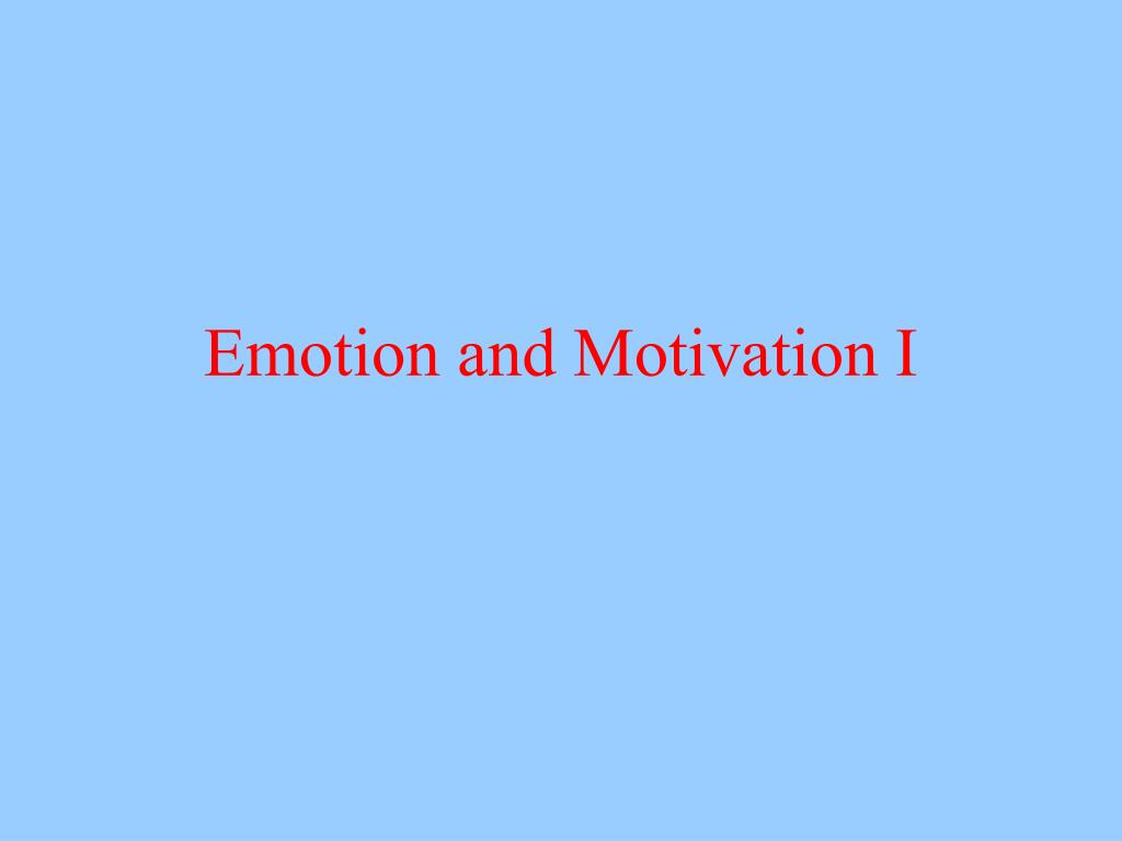 emotion and motivation i l.