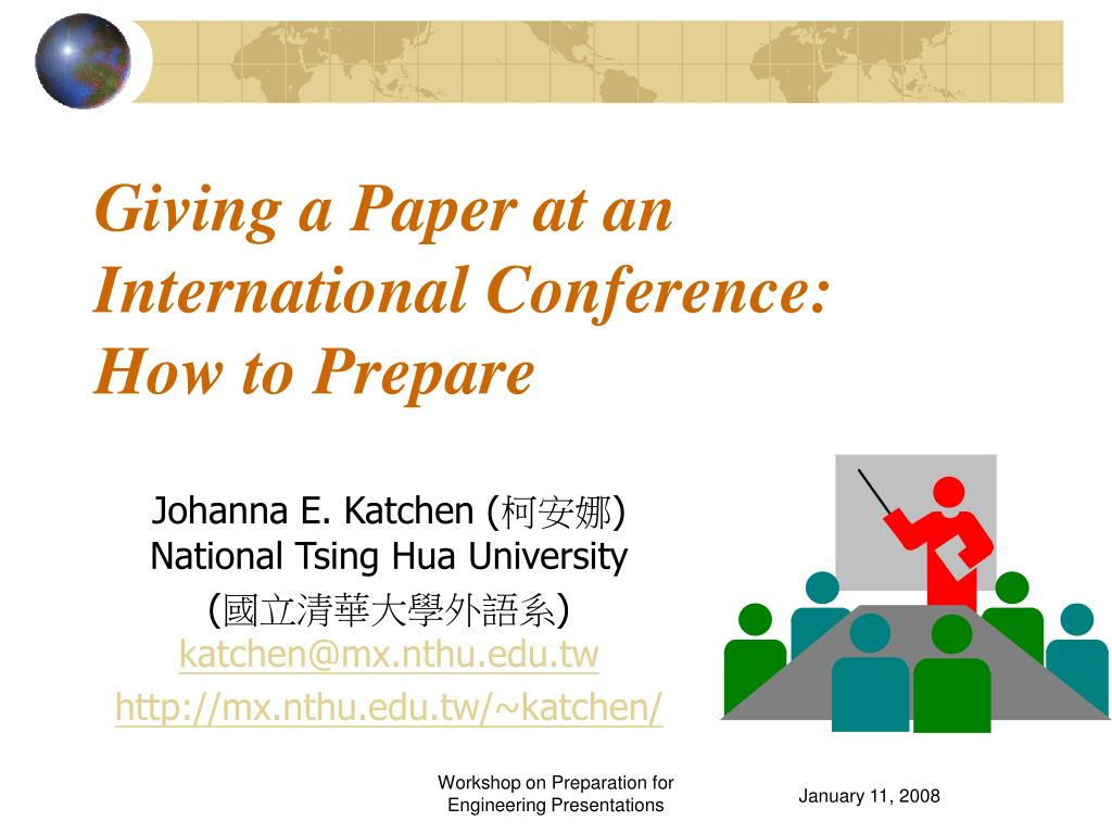 giving a paper at an international conference how to prepare l.