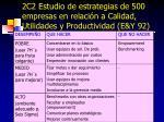 2c2 estudio de estrategias de 500 empresas en relaci n a calidad utilidades y productividad e y 92