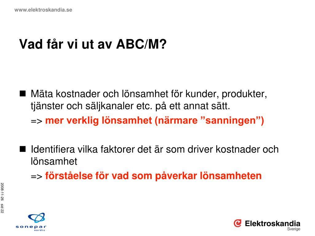 Vad får vi ut av ABC/M?