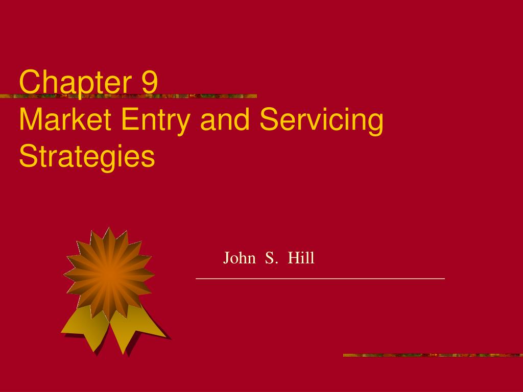 chapter 9 market entry and servicing strategies l.