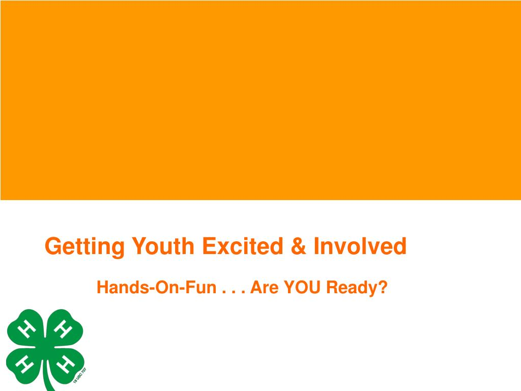 Getting Youth Excited & Involved