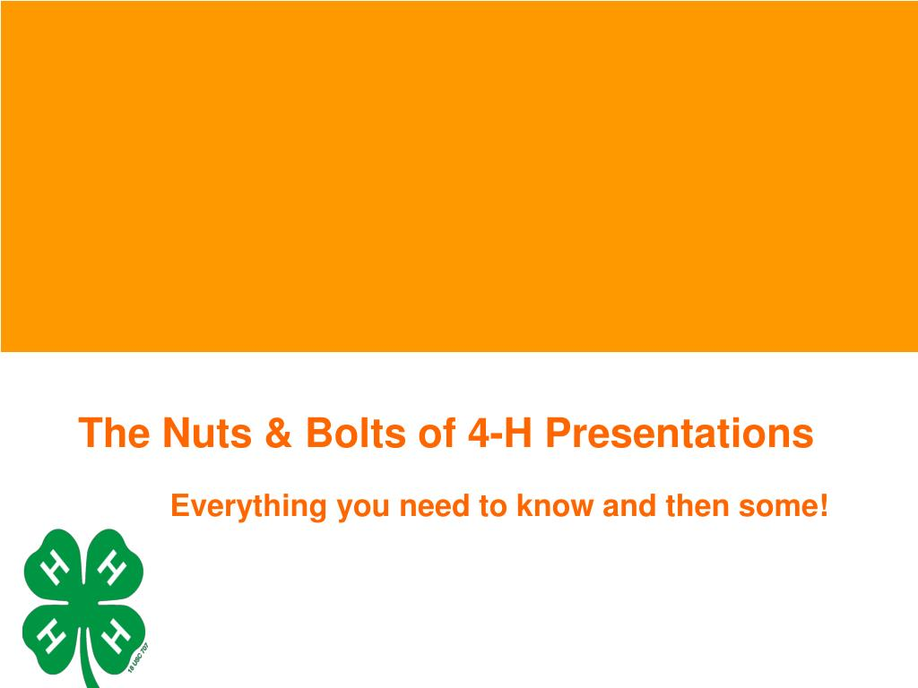The Nuts & Bolts of 4-H Presentations