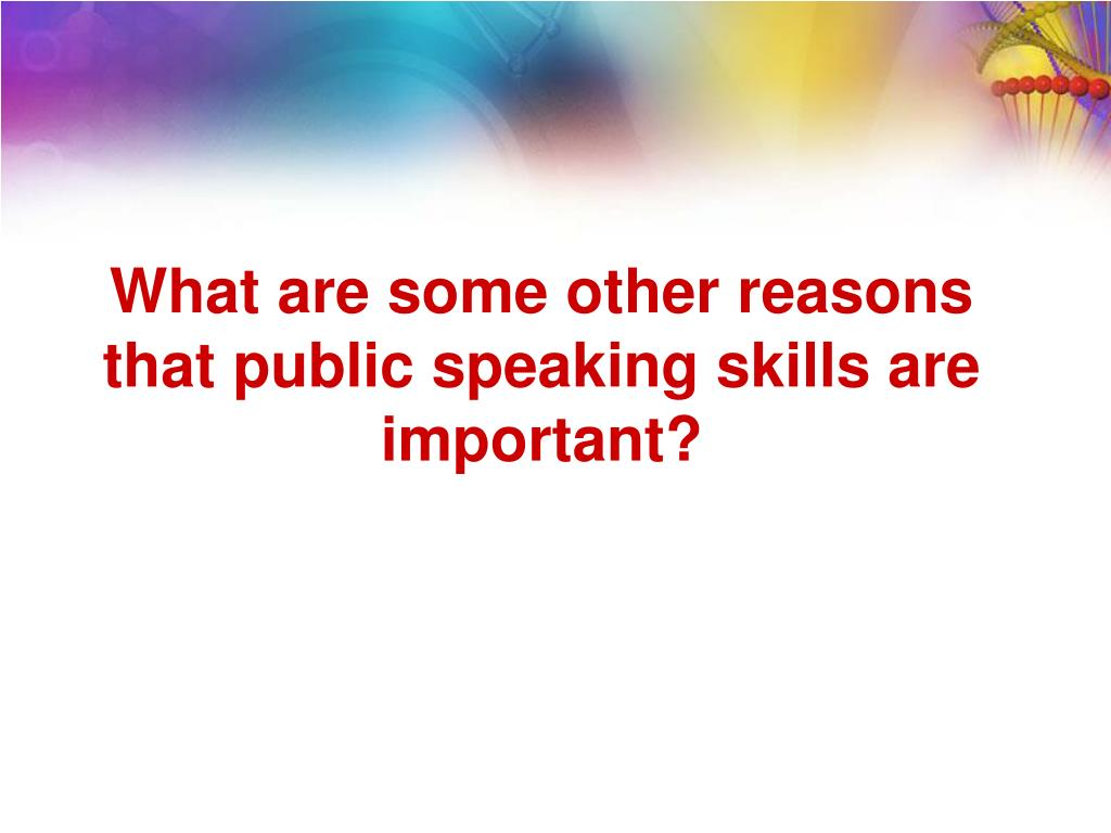 What are some other reasons that public speaking skills are important?