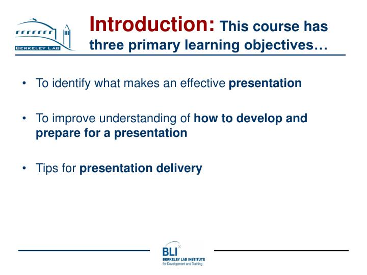 Introduction this course has three primary learning objectives