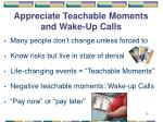 appreciate teachable moments and wake up calls