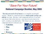 save for your future national campaign booklet may 2003