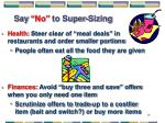 say no to super sizing