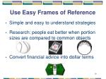 use easy frames of reference