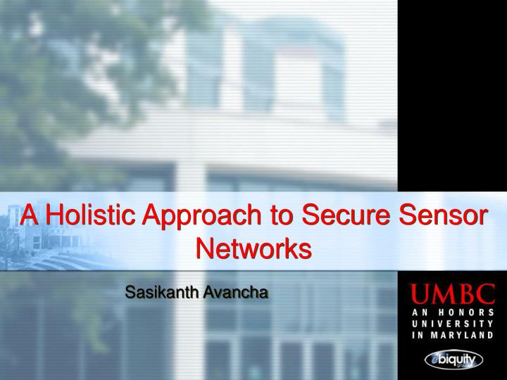 a holistic approach to secure sensor networks n.
