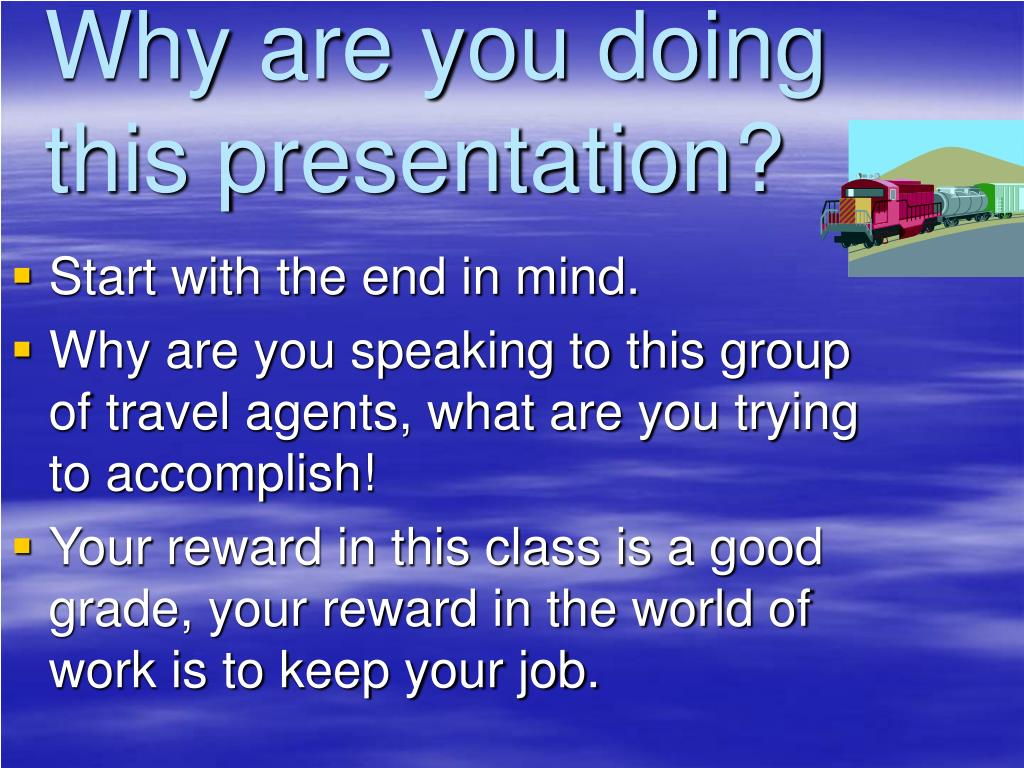 Why are you doing this presentation?