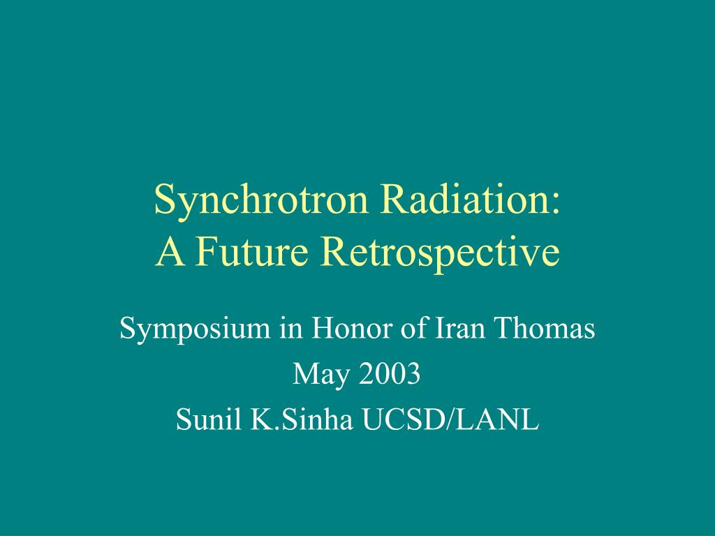 synchrotron radiation a future retrospective l.