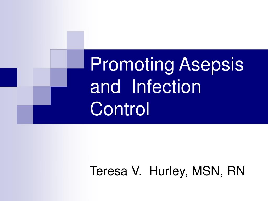 promoting asepsis and infection control l.